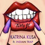 Buzzing on our RAP TRAP stereo is the hottest new rap single 'Ta$te It' from 'Katrina Kusa' produced by the worlds Top Trap producer 'Indian Trap'