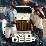 The new single 'Waist Deep ft (SCJ) Big Moochie' from 'Hot Sheez' is out now